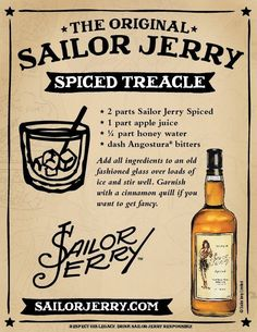 Sailor Jerry Spiced Treacle. Sailor Jerry Spiced Rum, apple juice, honey water, Angostura bitters, cinnamon quill. Page no longer exists.