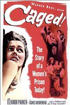 Caged (1950). Starring: Eleanor Parker, Agnes Moorehead, Hope Emerson and Ellen Corby