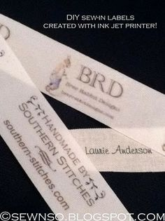 DIY Sew-in Labels Created with Ink Jet Printer! Make your finished crafts more professional with these labels.