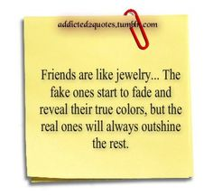 It's funny to hear what's said be hide your back by someone who acts like your friend! Disappointing but, life goes on!