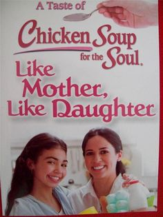 A TASTE OF CHICKEN SOUP FOR THE SOUL. LIKE MOTHER, LIKE DAUGHTER (BRAND NEW)