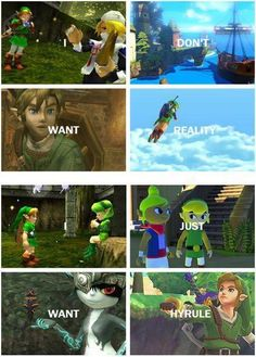 Don't want reality, just want Hyrule. So true.. =_=  Legend of Zelda