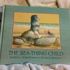 The Sea-Thing Child by Russell Hoban, illustrated by Patrick Benson. Hugo Cabret, Storybook Characters, Book Tv, Young Adults, My Books, Public, Sea, Children, Illustration