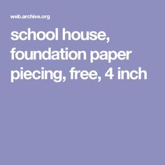 school house, foundation paper piecing, free, 4 inch