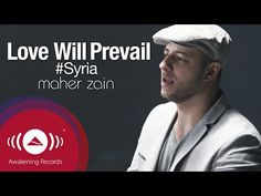 Maher Zain - Love Will Prevail (#SYRIA) | Official Music Video - YouTube
