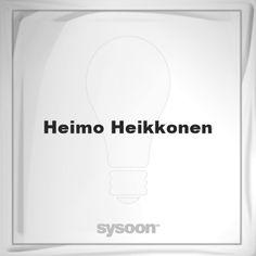 Heimo Heikkonen: Page about Heimo Heikkonen #member #website #sysoon #about