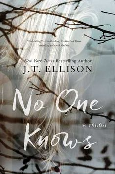 """No One Knows"" by J.T. Ellison. For fans of ""Gone Girl"" and ""The Girl on the Train"", you will really enjoy this psychological thriller!"