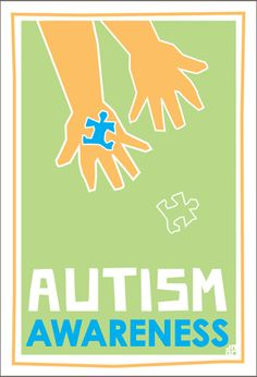 Autism Awareness Day: April 2  Autism Awareness Month: April  Autism Matters: everyday