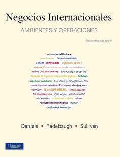 NEGOCIOS INTERNACIONALES 12ED Ambientes y operaciones Autor: Lee H. Radebaugh   Editorial: Pearson  Edición: 12 ISBN: 9786074423877 ISBN ebook: 9786074424195 Páginas: 924 Área: Economia y Empresa Sección: Administración