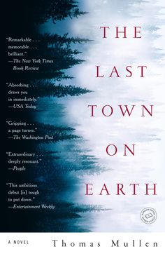 The Last Town On Earth by Thomas Mullen: Set against the backdrop of one of the most virulent epidemics that America ever experienced–the 1918 flu epidemic–Thomas Mullen's powerful, sweeping first novel is a tale of morality in a time of upheaval.