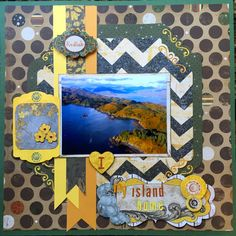 I love my island home - Bo Bunny collections - Somewhere in Time, Camp a Lot, and Double Dot