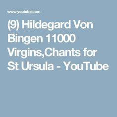 (9) Hildegard Von Bingen 11000 Virgins,Chants for St Ursula - YouTube Ursula, Youtube, Music, Musica, Musik, Muziek, Music Activities, Youtubers, Youtube Movies