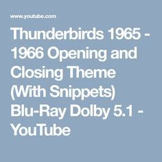 Thunderbirds 1965 - 1966 Opening and Closing Theme (With Snippets) Blu-Ray Dolby 5.1 - YouTube