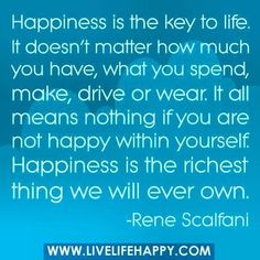 Happiness is the key...