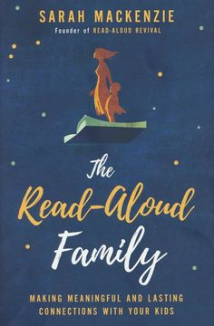"""""""The Read-Aloud Family: Making Meaningful and Lasting Connections with Your Kids"""" by Sarah Mackenzie, Founder of Read-Aloud Revival. I Love Books, New Books, Good Books, Children's Books, Fiction Books, Read Aloud Revival, Why Read, Read Aloud Books, Free Reading"""