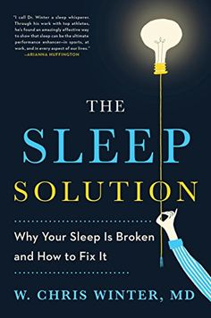 The Sleep Solution: Why Your Sleep is Broken and How to Fix It - Kindle edition by W. Chris Winter. Health, Fitness & Dieting Kindle eBooks @ Amazon.com.