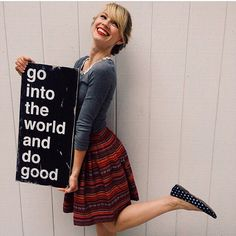 go into the world and do good.  what inspired this sign.  and what you can do to do good.