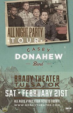 Casey Donahew Band Sat - Feb 21 Brady Theater Tickets on sale Now Buy For Less locations in OKC Reasor's and Starship Records in Tulsa Charge by phone @ 866.977.6849 online @ protix.com Doors open at 7pm All Ages Welcome