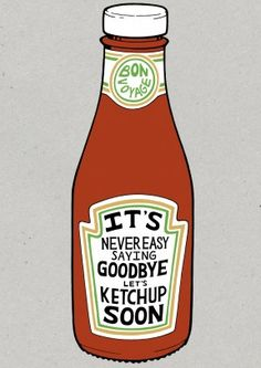 It's Never Easy Saying Goodbye Let's Ketchup Soon. A great leaving or bon voyage card. Perfect for a colleague who's leaving or a friend who's moving away.