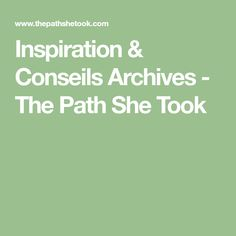 Inspiration & Conseils Archives - The Path She Took