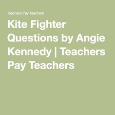 Kite Fighter Questions by Angie Kennedy | Teachers Pay Teachers