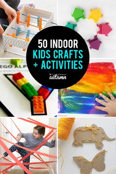 50 fun kids crafts and activities you can do indoors! Easy indoor fun for kids.