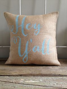 """Burlap Pillow-  """"Hey Y'all"""" Burlap Pillow - Mother's Day Gift, Southern Gift - Custom Made to Order"""