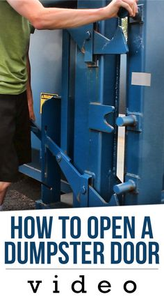 Find out how to open a dumpster door and get your project underway.