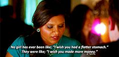 She's not afraid to drop truth bombs. | 19 Reasons We All Want To Be BFFs With Mindy Kaling