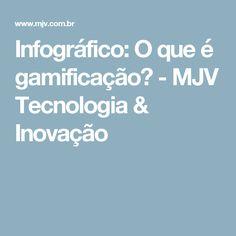 Infográfico: O que é gamificação? - MJV Tecnologia & Inovação