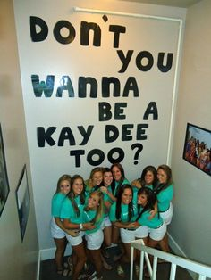 Don't you wanna be a Kay Dee too?-- so cool for recruitment decor! @Corinne Huls