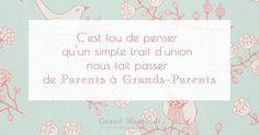 C'est fou de penser qu'un simple trait d'union nous fait passer de parents à grands-parents #generation #grandsparents