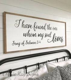 framed sign, I have found the one whom my soul loves, bedroom wall decor » size appx. 20 x 48 » painted lettering » background color: white » lettering color: black » frame color: brown » this sign is able to be hung by the frame » our signs are made for interior decorating; no clear coat is added » If youd like to purchase more than one sign from our shop, we will package your signs together, (sizes permitting) and refund you whatever extra you paid on shipping. » this sign is also…