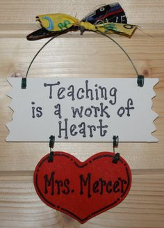 "Personalized Teacher Primitive Gift Classroom Wood Fabric Sign ""Teaching is a Work of Heart"" Great Christmas Gift for that Special Teacher"