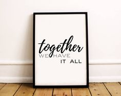 Together We Have It All  Wall Art  Family Printable
