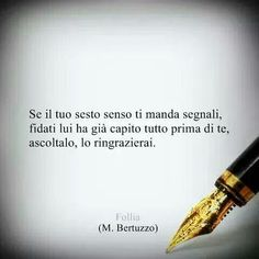 Il Tuo Sesto Senso Funquotes Quotes Words Best Quotes