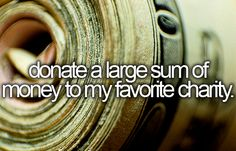 Before I die, I want to...donate a large sum of money to a charity that helps fight human trafficking!