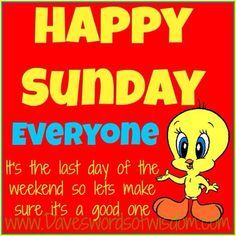 Tweety Bird - Happy Sunday