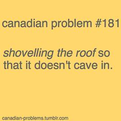 Why living in Canada is not 4 the feint of heart, with the exception of southern Ontario & Vancouver / Victoria ; Canadian Memes, Canadian Things, I Am Canadian, Canadian Winter, Canadian Humour, Meanwhile In Canada, Funny Quotes, Funny Memes, Canada 150