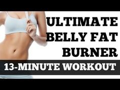 Ultimate Workout to Lose Belly Fat | Belly Fat Burning Exercises - 13-Minute Cardio and Abs Workout - YouTube