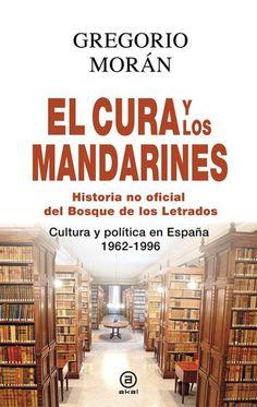 EL CURA Y LOS MANDARINES (Gregorio Morán, 2014)