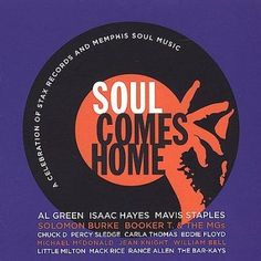 Various - Soul Comes Home: A Celebration of Stax Records and Memphis Soul Music