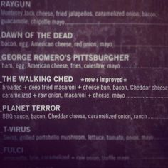 Zombie burger. the walking ched is thee shit. & fried pickles!