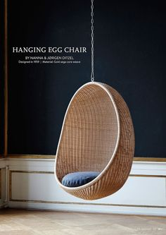 Most of us are familiar with the iconic design of the egg shaped chair floating in the air. Hanging Egg Chair by Nanna Ditzel $2,889.