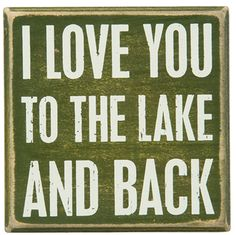 "Love you to the lake and back box sign  4"" square  Wood  Primitives by Kathy Lake Collection  Lake decor that fits any space."