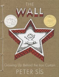 """The Wall: Growing Up Behind the Iron Curtain"" by Peter Sís was a Caldecott Honor Book in 2008."