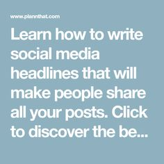 Learn how to write social media headlines that will make people share all your posts. Click to discover the best practices and improve your game.