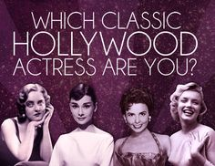 "Which Classic Hollywood Actress Are You?  You got: Elizabeth Taylor There is one word that perfectly describes you: GLAMOROUS. But there is more to you than just glamour, you're also fearless, dynamic, and generous. Your most iconic films: ""Cat on a Hot Tin Roof,"" ""Cleopatra,"" and ""A Place in the Sun."""