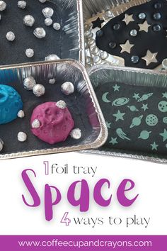 4 SPACE THEMED SENSORY BINS WITH 1 FOIL TRAY