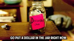 New Girl Quote (About gifs doughbag jar doughbag dollar) Everyone should have one of these, get out of line, donate to the jar.